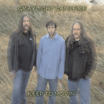 "Graylight Campfire ""Keep To Movin'"""